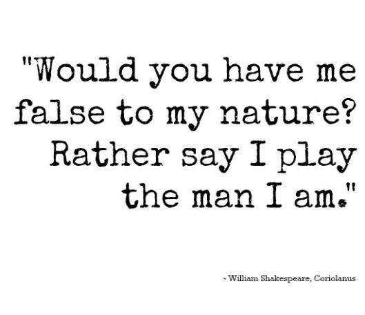 A little of Coriolanus as imagined by Shakespeare. Here Coriolanus questions his mother's motives. Image Source: http://quotesgram.com/coriolanus-shakespeare-quotes/